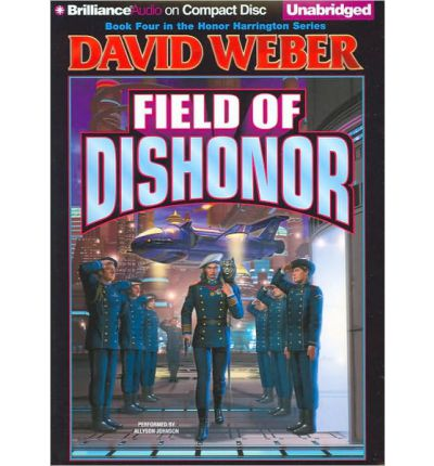Field of Dishonor by David Weber Audio Book CD