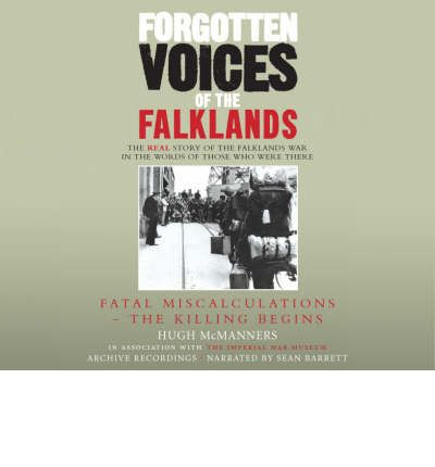 Forgotten Voices of the Falklands: Pt. 1 by Hugh McManners AudioBook CD
