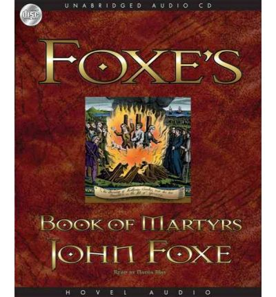 Foxe's Book of Martyrs by John Foxe Audio Book Mp3-CD