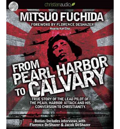 From Pearl Harbor to Calvary by Mitsuo Fuchida Audio Book CD
