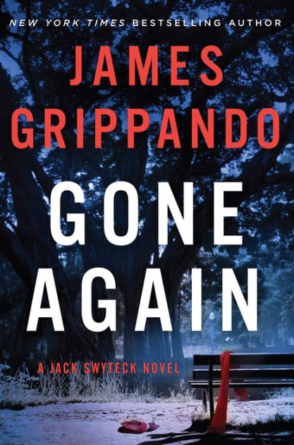 Gone Again (Jack Swyteck Series #12) by James Grippando