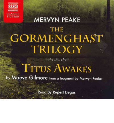 Gormenghast Trilogy and Titus Awakes by Mervyn Peake Audio Book CD