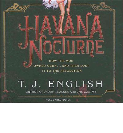 Havana Nocturne by T.J. English AudioBook CD