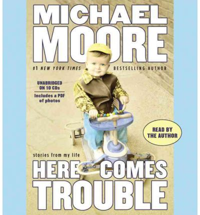 Here Comes Trouble by Michael Moore AudioBook CD