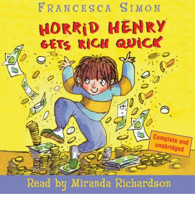 Horrid Henry Gets Rich Quick by Francesca Simon AudioBook CD