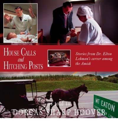 House Calls and Hitching Posts by Dorcas S Hoover AudioBook CD