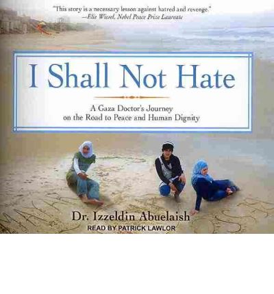 I Shall Not Hate by Izzeldin Abuelaish Audio Book CD