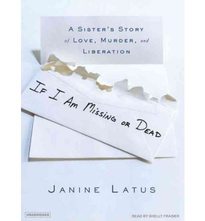 If I am Missing or Dead by Janine Latus Audio Book CD