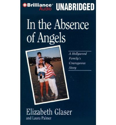 In the Absence of Angels by Elizabeth Glaser AudioBook Mp3-CD