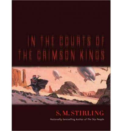 In the Courts of The Crimson Kings by S. M. Stirling AudioBook CD