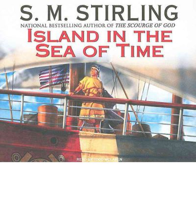 Island in the Sea of Time by S. M. Stirling AudioBook CD