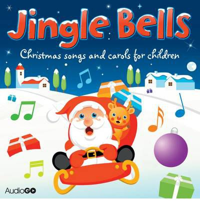 Jingle Bells: Christmas Songs and Carols for Children by  AudioBook CD
