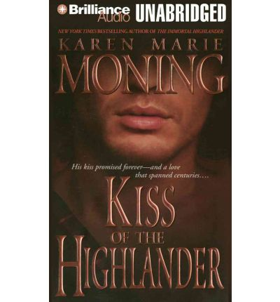 Kiss of the Highlander by Karen Marie Moning Audio Book CD
