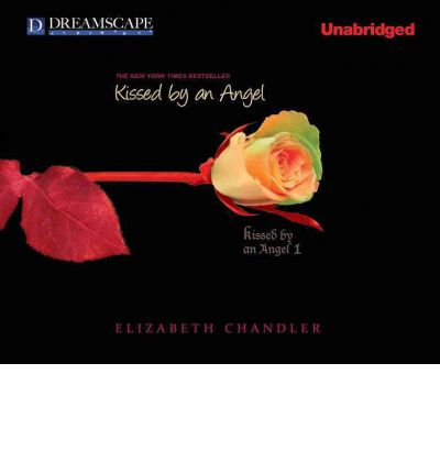 Kissed by an Angel by Elizabeth Chandler AudioBook Mp3-CD