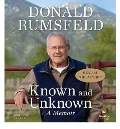 Known and Unknown by Donald Rumsfeld Audio Book CD