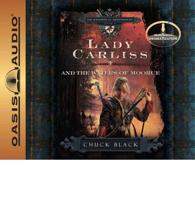 Lady Carliss and the Waters of Moorue by Chuck Chuck Black AudioBook CD