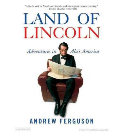 Land of Lincoln by Andrew Ferguson Audio Book CD