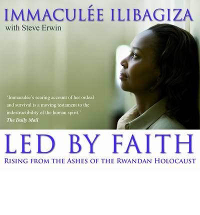 Led by Faith by Immaculee Illibagiza Audio Book CD