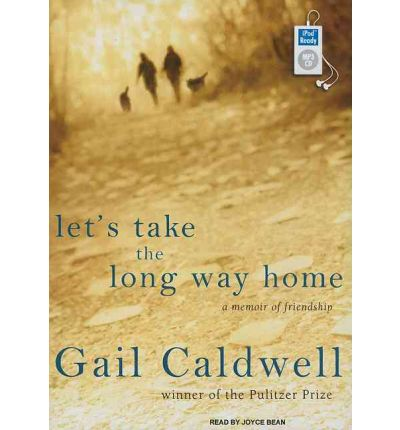 Let's Take the Long Way Home by Gail Caldwell AudioBook Mp3-CD