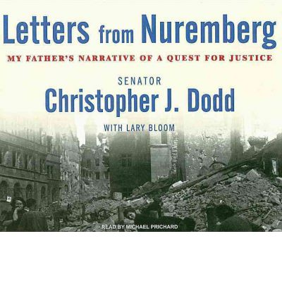 Letters from Nuremberg by Christopher John Dodd AudioBook CD