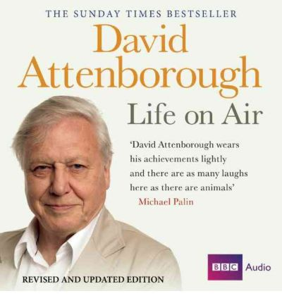 Life on Air: Memoirs of a Broadcaster by Sir David Attenborough Audio Book CD