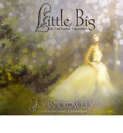 Little, Big by John Crowley Audio Book CD