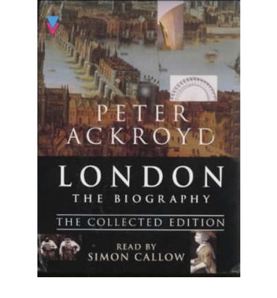 London - The Biography: Collected Edition by Peter Ackroyd
