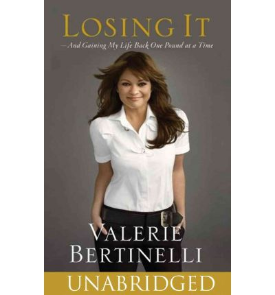 Losing It, and Gaining My Life Back One Pound at a Time by Valerie Bertinelli Audio Book CD