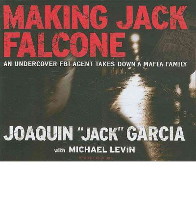 Making Jack Falcone by Joaquin 'Jack' Garcia AudioBook CD