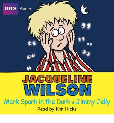 Mark Spark in the Dark and Jimmy Jelly by Jacqueline Wilson Audio Book CD