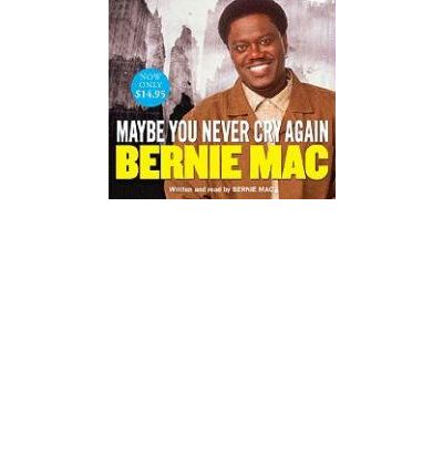 Maybe You Never Cry Again by Bernie Mac AudioBook CD