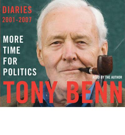More Time for Politics by Tony Benn Audio Book CD