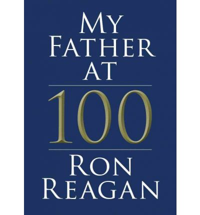 My Father at 100 by Ron Reagan Audio Book Mp3-CD
