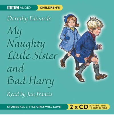 My Naughty Little Sister and Bad Harry by Dorothy Edwards AudioBook CD