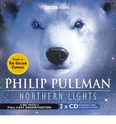Northern Lights: BBC Radio 4 Full-cast Dramatisation by Philip Pullman AudioBook CD