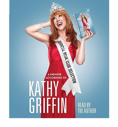 Official Book Club Selection by Kathy Griffin Audio Book CD