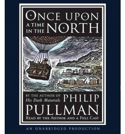 Once Upon a Time in the North by Philip Pullman Audio Book CD