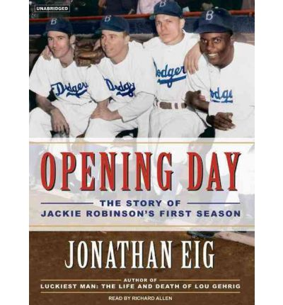Opening Day by Jonathan Eig Audio Book CD
