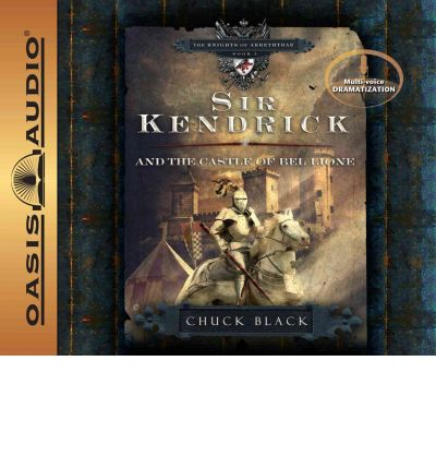 Sir Kendrick and the Castle of Bel Lione by Chuck Chuck Black Audio Book CD