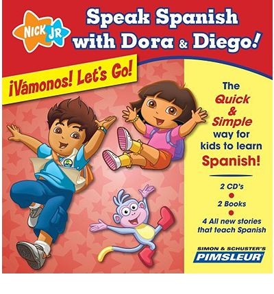 Speak Spanish with Dora & Diego: Vamonos! Let's Go! by Pimsleur AudioBook CD