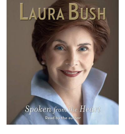 Spoken from the Heart by Laura Bush AudioBook CD