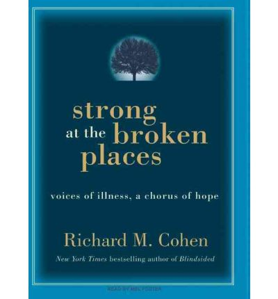 Strong at the Broken Places by Richard M. Cohen AudioBook CD