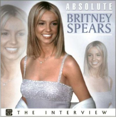 The Absolute Britney Spears by Chrome Dreams Audio Book CD