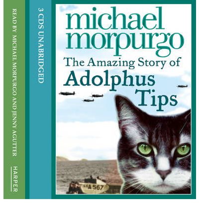 The Amazing Story of Adolphus Tips: Complete & Unabridged by Michael Morpurgo AudioBook CD