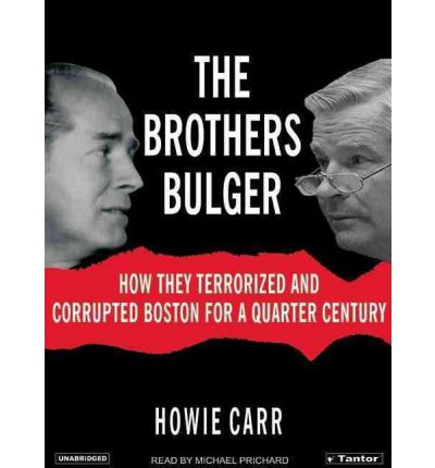 The Brothers Bulger by Howie Carr Audio Book CD