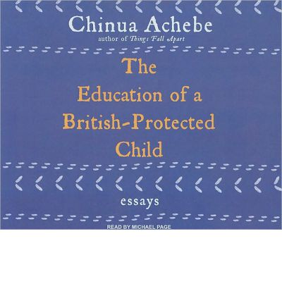 the education of a british-protected child essays The education of a british protected child in the education of a british-protected child: essays, a volume of essays first published in the usa in 2009 by.