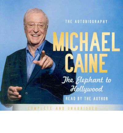 The Elephant to Hollywood by Michael Caine AudioBook CD