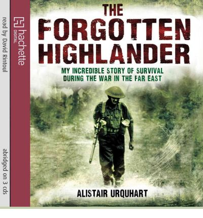 The Forgotten Highlander by Alastair Urquhart Audio Book CD