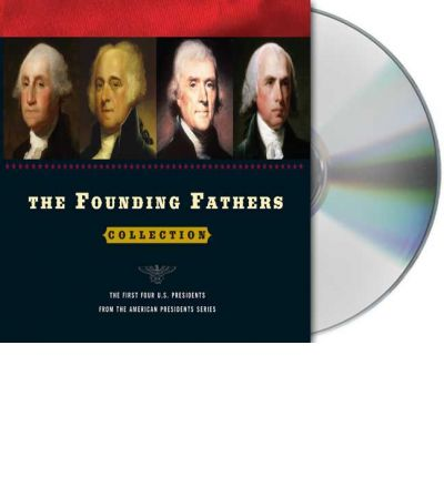 The Founding Fathers Collection by Jr.  Arthur Meier Schlesinger Audio Book CD