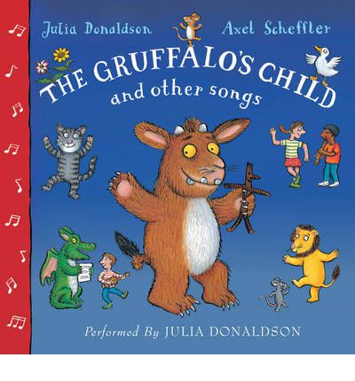The Gruffalo's Child and Other Songs by Julia Donaldson AudioBook CD